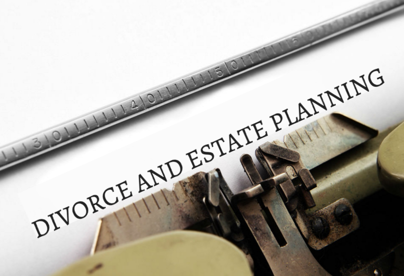 """Divorce and Estate Planning"""